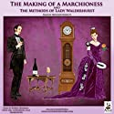 The Making of a Marchioness and The Methods of Lady Walderhurst (       UNABRIDGED) by Frances Hodgson Burnett Narrated by Bobbie Frohman,  Full Supporting Cast