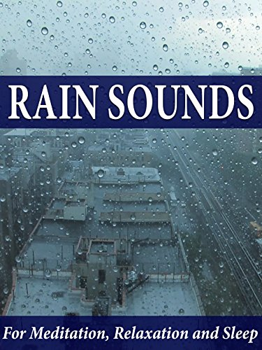 Rain Sounds for Meditation, Relaxation and Sleep
