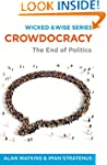 Crowdocracy: The End of Politics (Wic...