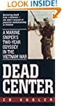 Dead Center: A Marine Sniper's Two-Ye...