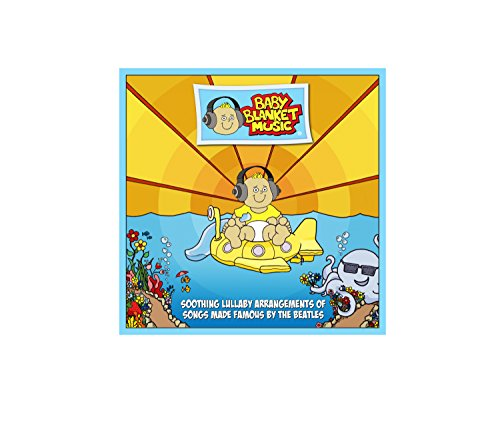 Baby Blanket Music Cd (The Beatles) - Soothing Lullaby Arrangements Of Songs Made Famous By The Beatles