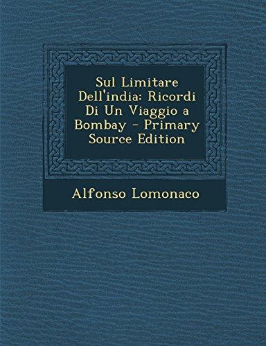 Sul Limitare Dell'india: Ricordi Di Un Viaggio a Bombay - Primary Source Edition