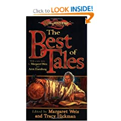 The Best of Tales: Volume One (Dragonlance Anthology) (Vol. 1) by Margaret Weis,&#32;Tracy Hickman,&#32;Aron Eisenberg and Laura Hickman