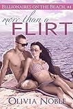 More than a Flirt (Billionaires on the Beach Book 4)