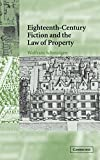 img - for Eighteenth-Century Fiction and the Law of Property book / textbook / text book