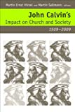 img - for John Calvin's Impact on Church and Society, 1509-2009 book / textbook / text book
