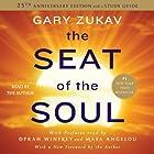 The Seat of the Soul: 25th Anniversary Edition Hörbuch von Gary Zukav Gesprochen von: Gary Zukav, Maya Angelou, Oprah Winfrey