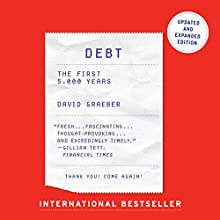 Debt - Updated and Expanded: The First 5,000 Years Audiobook by David Graeber Narrated by Grover Gardner