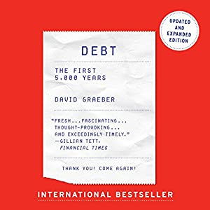 Debt - Updated and Expanded: The First 5,000 Years Audiobook