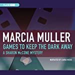 Games to Keep the Dark Away (       UNABRIDGED) by Marcia Muller Narrated by Laura Hicks