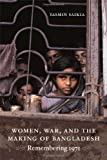"Yasmin Saikia, ""Women, War, and the Making of Bangladesh: Remembering 1971"" (Duke UP, 2011)"