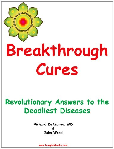 Breakthrough Cures - Revolutionary Answers to the Deadliest Diseases