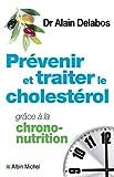 """Afficher """"Prévenir et traiter le cholestérol grâce à la la chrono-nutrition"""""""