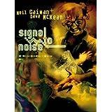"Neil Gaiman Bibliothek, Band 4: Signal to Noisevon ""Neil Gaiman"""