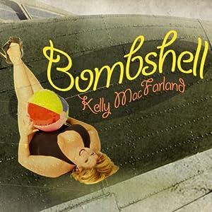 Bombshell | [Kelly MacFarland]
