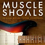 Muscle Shoals Original Motion Picture...