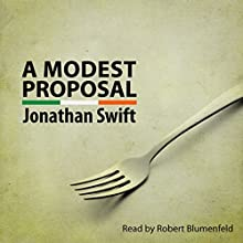 A Modest Proposal (       UNABRIDGED) by Jonathan Swift Narrated by Robert Blumenfeld