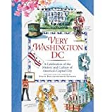 img - for [ Very Washington DC: A Celebration of the History and Culture of America's Capital City ] By Gessler, Diana Hollingsworth ( Author ) [ 2009 ) [ Hardcover ] book / textbook / text book