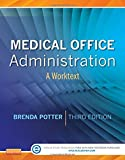Medical Office Administration: A Worktext, 3e
