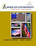 American Government: Continuity and Change, 2008 Alternate Edition (8th Edition) (0205511430) by O'Connor, Karen