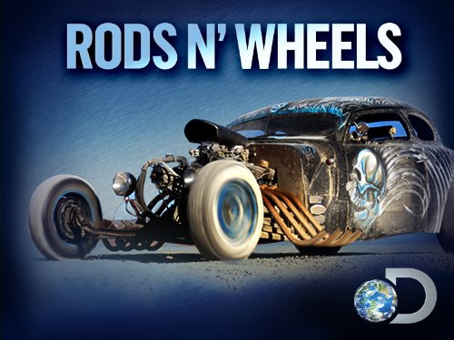 Rods N' Wheels Season 1