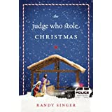 The Judge Who Stole Christmas ~ Randy Singer