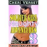 Soldier Girl Naughty Adventures 3 (Taboo Club Universe) ~ Cheri Verset