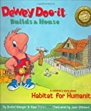 Dewey Doo-it Builds a House: A Children's Story About Habitat for Humanity (CD included)
