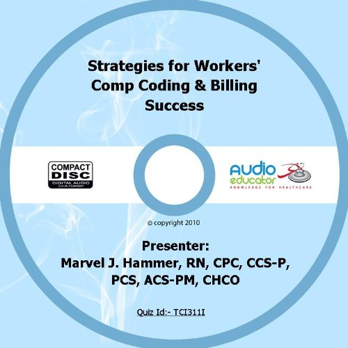 Strategies For Workers' Comp Coding & Billing Success