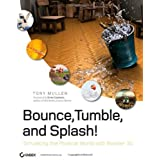 Bounce, Tumble, and Splash!: Simulating the Physical World With Blender 3Dpar Erwin Coumans