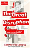img - for The Great Disruption: How business is coping in turbulent times (Economist Books) book / textbook / text book