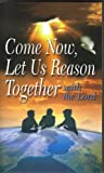 img - for Come Now, Let Us Reason Together book / textbook / text book