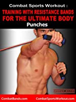 Training with Resistance Bands for the Ultimate Body