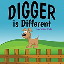 Digger is Different (       UNABRIDGED) by Jupiter Kids Narrated by Christy Williamson