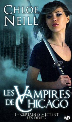 Certaines mettent les dents (Les vampires de Chicago, #1)