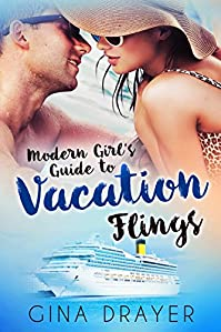 Modern Girl's Guide To Vacation Flings by Gina Drayer ebook deal