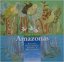 Amazonas: Aguas, passaros, seres e milagres (Dias bordados