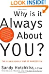 Why Is It Always About You? : The Sev...