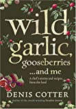 Wild Garlic Gooseberries And Me
