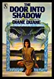 The Door into Shadow (Epic Tales of the Five ; V. 2) (0312941102) by Duane, Diane