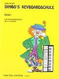 Dimbo's Keyboardschule - Band 1: Für Keyboardspieler ab 5-6 Jahren
