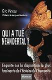 echange, troc Eric Pincas - Qui a tué Neandertal ? Enquête sur la disparition la plus fascinante de l'histoire de l'humanité