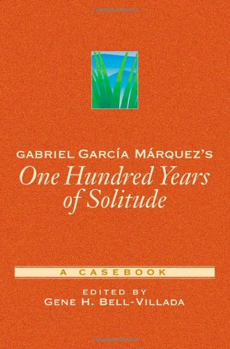 Gabriel García Márquez\'s One Hundred Years of Solitude: A Casebook (Casebooks in Criticism)