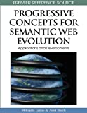 img - for Progressive Concepts for Semantic Web Evolution: Applications and Developments (Premier Reference Source) by Miltiadis Lytras (2010-04-30) book / textbook / text book