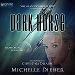 Dark Horse: Class 5 Series, Book 1 | Michelle Diener