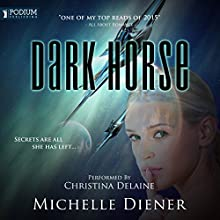 Dark Horse: Class 5 Series, Book 1 Audiobook by Michelle Diener Narrated by Christina Delaine