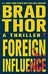 Foreign Influence: A Thriller (Scot H...