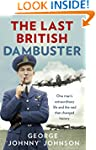 The Last British Dambuster: One man's...