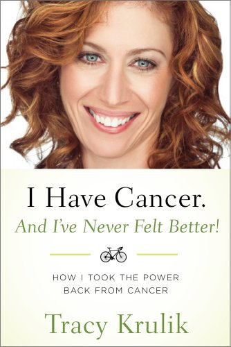 I Have Cancer. And I've Never Felt Better!