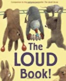 The Loud Book! [Hardcover]